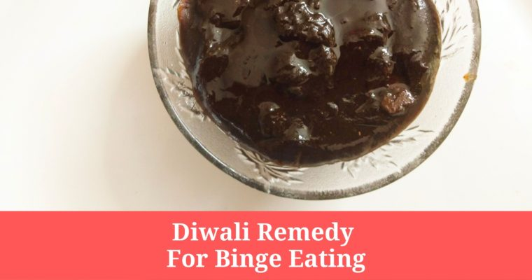 Diwali Remedy For Binge Eating