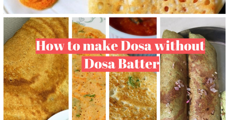 How to make Dosa Varieties without the Dosa Batter